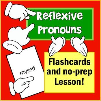 Reflexive Pronouns - (-self and -selves) No Prep Lesson & Flashcards