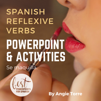 Spanish Reflexive Verbs PowerPoint & Interactive Notebook Activities