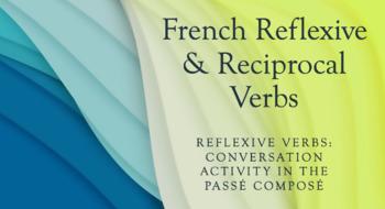 Reflexive Verbs : Conversation activity in the passé composé
