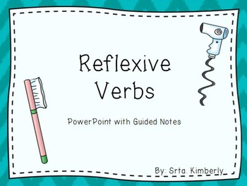 Reflexive Verbs - Guided Notes and PowerPoint