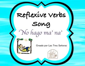 Spanish Song for Reflexive Verbs: No hago ma' na'