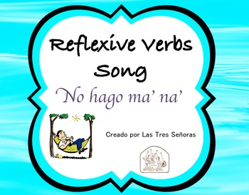 Spanish Song for Reflexive Verbs: No hago ma' na'
