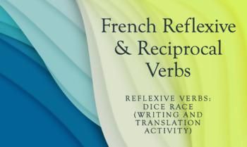 Reflexive Verbs : dice race : writing & translation activity