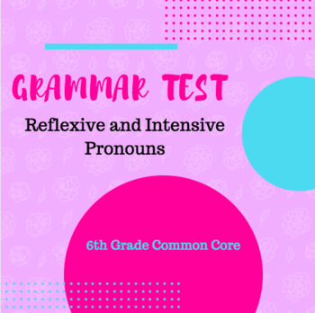Reflexive and Intensive Pronouns Grammar Test