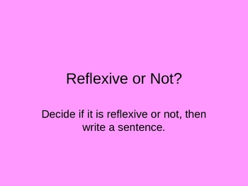Reflexive or Not? - PowerPoint slides