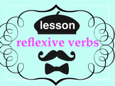 Reflexive verbs - PPT lesson and big picture explanation