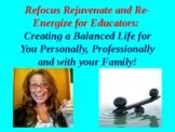Refocus, Rejuvenate and Re-Energize Your Lives-For Educato