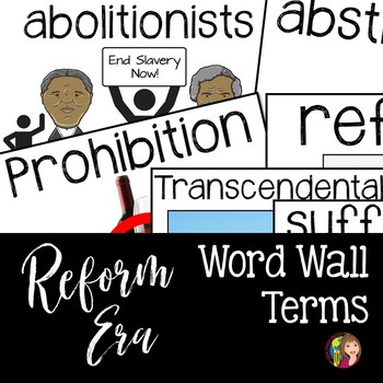 Reform Era Word Wall Terms