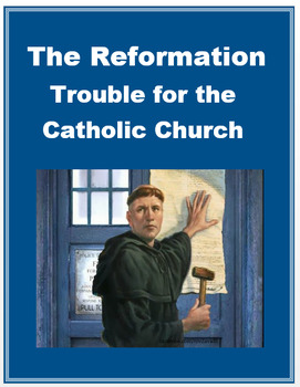 "Reformation Europe - ""Trouble for the Catholic Church"" + Assessment"