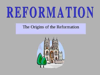 Reformation Origins - PowerPoint