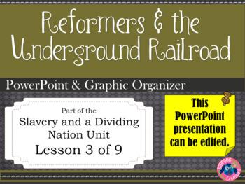 Underground Railroad - Reformers