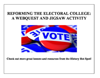 Reforming the Electoral College: A WebQuest and Jigsaw Activity