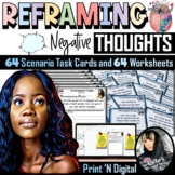 Reframing Negative Thoughts SCENARIO Task Cards and Worksh