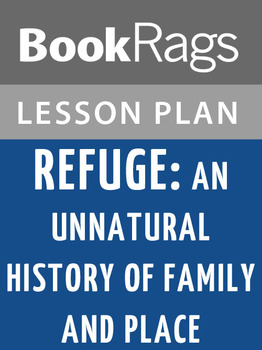 Refuge: An Unnatural History of Family and Place Lesson Plans