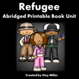 Refugee Abridged Novel Study: vocabulary, comprehension, writing