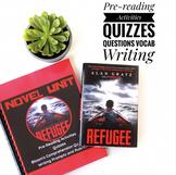 Refugee Alan Gratz CCSS Novel UNIT: Pre Reading, Tests, Vocab, Journal, Essays