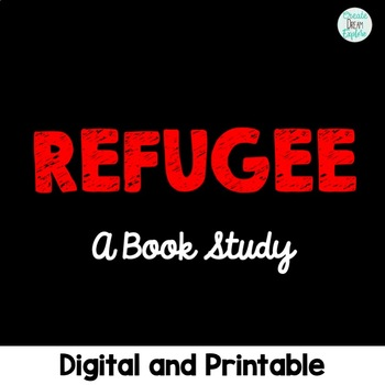 Refugee Novel Study Digital and Printable