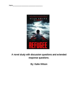 Refugee by Alan Gantz Novel Study with discussion questions and essay response