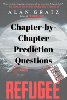 Refugee by Alan Gratz- Chapter-by-Chapter Prediction Questions for Full Novel