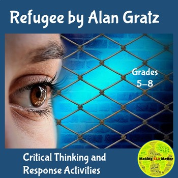 Refugee by Alan Gratz: Critical Thinking and Response Activities