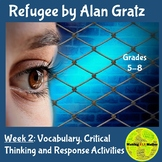 Refugee by Alan Gratz:Vocabulary,Critical Thinking & Response Activities: Wk 2