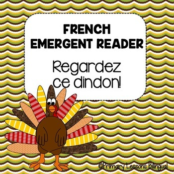 Ce dindon est mignon! - A Thanksgiving Emergent Reader in French