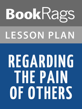 Regarding the Pain of Others Lesson Plans