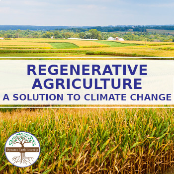 (Agriculture) Regenerative Agriculture -- A Solution to Climate Change