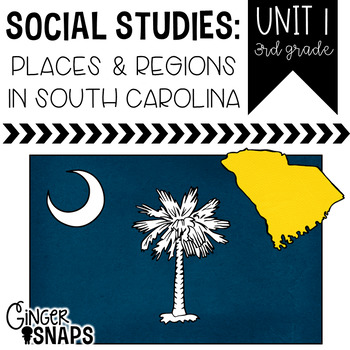 Regions and Places in South Carolina {Unit 1}