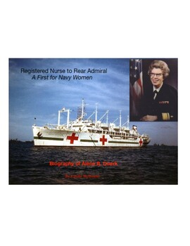 Registered Nurse to Rear Admiral, Biography of Alene Duerk. A First for Women.