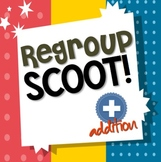 Regroup Scoot! Addition with Regrouping Game (2nd Grade Common Core Aligned)