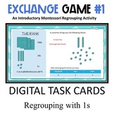 Regrouping 1s - Exchange Game Level 1      Digital Task Ca