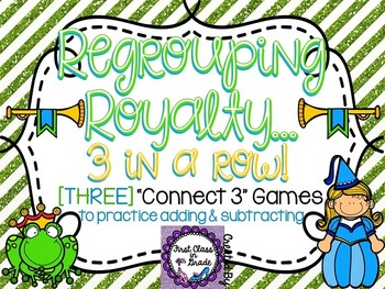 Regrouping Royalty (Adding & Subtracting with Regrouping)