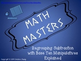 Regrouping Subtraction using base ten manipulatives