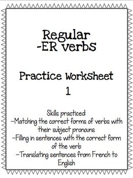Regular -ER Verb Practice Worksheet 1 by Teaching in Pantoufles | TpT