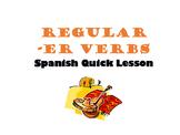 Regular ER Verbs Spanish Quick Lesson