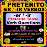 REGULAR Preterite Verbs -ER and -IR PRETERITE Verb Questio