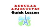 French Adjectives (Adjectifs): Regular Agreement and Placement Quick Lesson