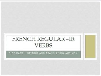Regular -IR verbs : dice race : writing & translation activity