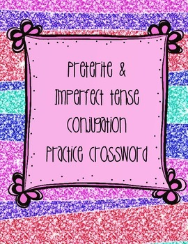Regular & Irregular Preterite & Imperfect Conjugation Crossword