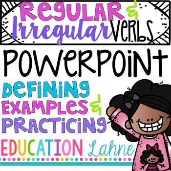 Regular & Irregular Verbs