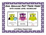 Regular Past Tense Verbs Owls Activity with Higher Level Vocabulary