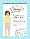 Regular Plurals a Better Way (Part 1): A focus on final -z