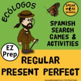 Regular Present Perfect with Spanish Verb Games. El Present Perfecto en Español