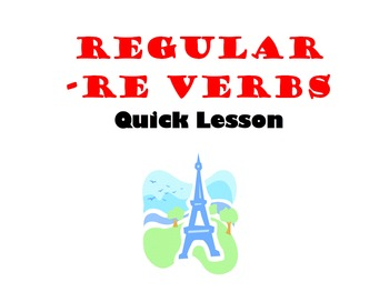 Regular RE Verbs Quick Lesson