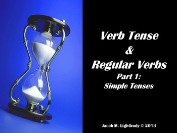 Verb Tenses & and Regular Verbs Part 1: Simple Tenses (Pow