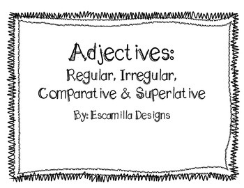 Regular and Irregular Comparative & Superlative Adjective Activities