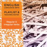 Regular and Irregular Verbs – Playlist and Teaching Notes