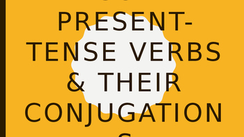 Regular present-tense verbs and their conjugations