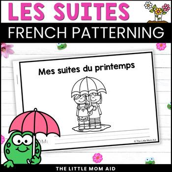 Régularité du Printemps | Spring Math Patterning Activity - FRENCH / EN FRANÇAIS